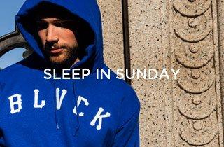 Sleep in Sunday