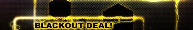 blackout deal