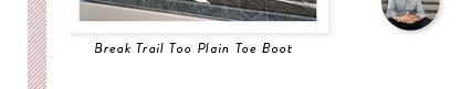 Breaktrail Too Plain Toe Boot