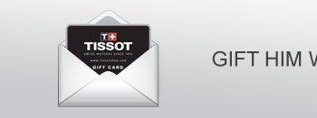 Gift him with a Tissot gift card