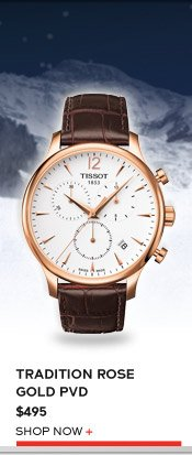 Tradition Rose Gold PVD $495