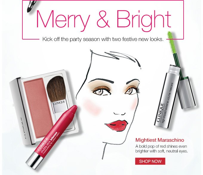 Merry & Bright. Kick off the party season with two festive new looks. Mightiest Maraschino - A bold pop of red shines even brighter with soft, neutral eyes. SHOP NOW