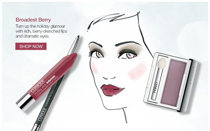 Broadest Berry Turn up the holiday glamour with rich, berry-drenched lips and dramatic eyes. SHOP NOW