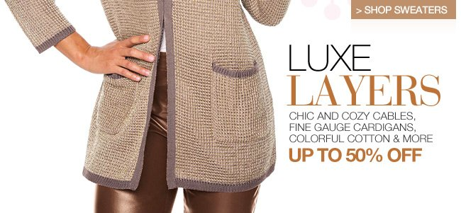 Shop Luxe Layers, Up to 50% off