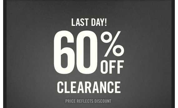 LAST DAY! 60% OFF CLEARANCE PRICE REFLECTS DISCOUNT