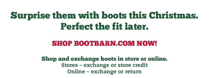 Surpise them with boots this Christmas Perfect the fit later.