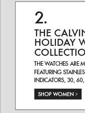 THE CALVIN KLEIN HOLIDAY WATCH COLLECTION - SHOP WOMEN