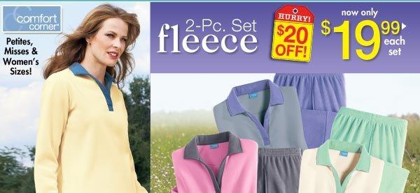 2 Pc. Fleece Set $19.99 per set