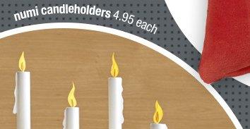 numi candleholders 4.95 each