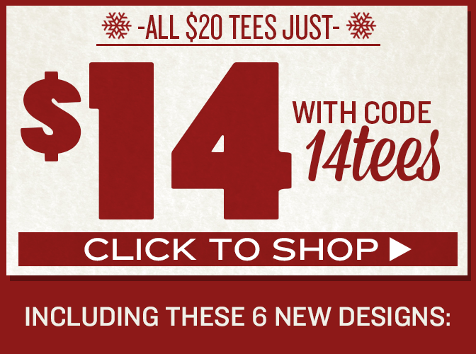 All Reg Priced Tees $14! - Click Here!
