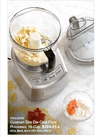 EXCLUSIVE - Cuisinart Elite Die-Cast Food Processor, 16-Cup, $299.95 - REG. $575, $275 OFF REG. PRICE