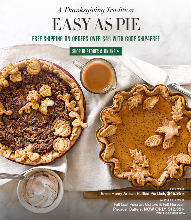 A Thanksgiving Tradition - EASY AS PIE - FREE SHIPPING ON ORDERS OVER $49 WITH CODE SHIP4FREE - SHOP IN STORES & ONLINE