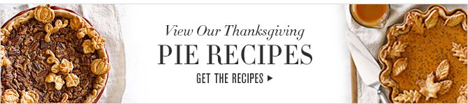 View Our Thanksgiving - PIE RECIPES - GET THE RECIPE