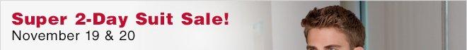 Super 2-Day Suit Sale! Nov. 19 & 20 PT