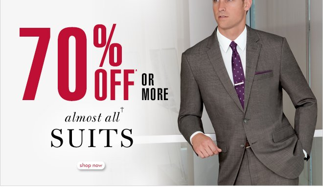 70% % Off* OR MORE - almost all† Suits