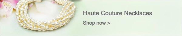 Haute Couture Necklaces