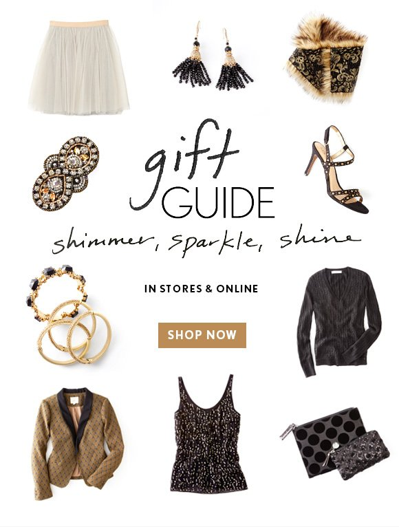gift GUIDE shimmer, sparkle, shine  IN STORES & ONLINE  SHOP NOW