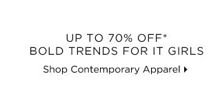 Up To 70% Off* Bold Trends For It Girls