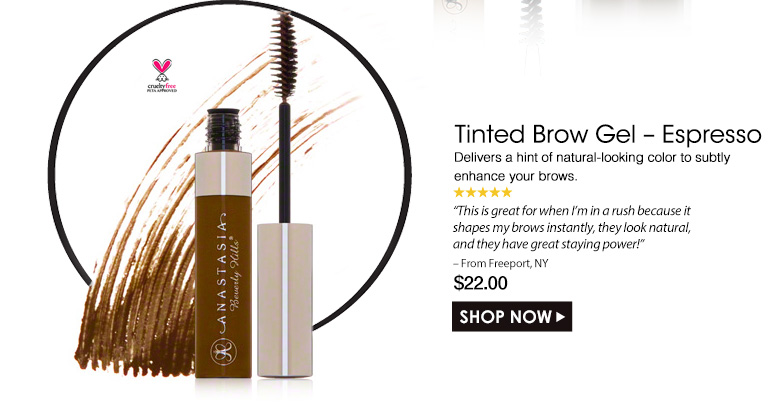 "Cruelty Free. 5 Stars Tinted Brow Gel – Espresso Delivers a hint of natural-looking color to subtly enhance your brows. ""This is great for when I'm in a rush because it shapes my brows instantly, they look natural, and they have great staying power!"" – From Freeport, NY422.00 Shop Now>>"