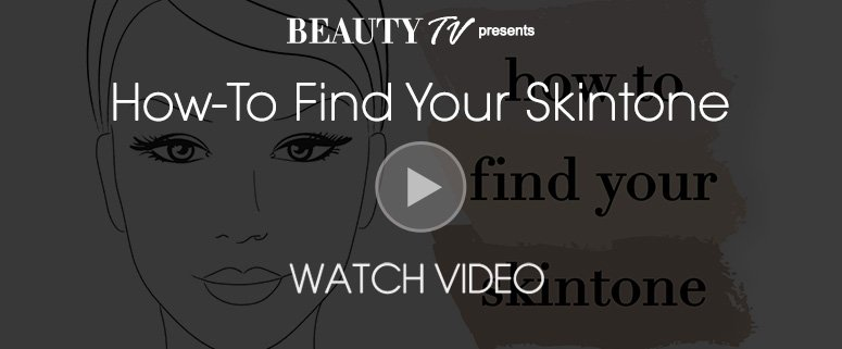 Beauty TV Daily VideoHow To Avoid Find Your Skintone Watch Video>>