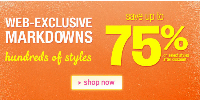 web-exclusive markdowns up to 75% off