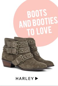 Boots and Booties to Love: Harley
