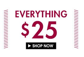 Shop Everything at $25