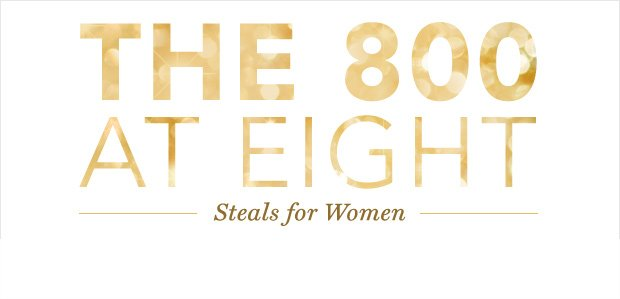 The 800 at Eight: Steals for Women