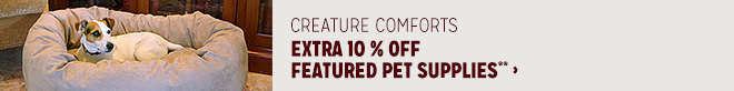 Creature Comforts - Extra 10% off Featured Pet Supplies