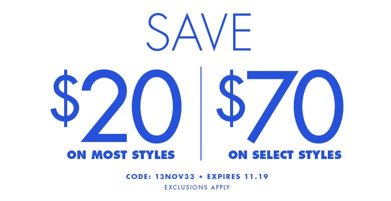 save $20 on most style and $70 on select styles