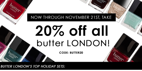 20% off of ALL ButterLONDON, limited time offer