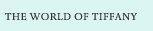 The World of Tiffany