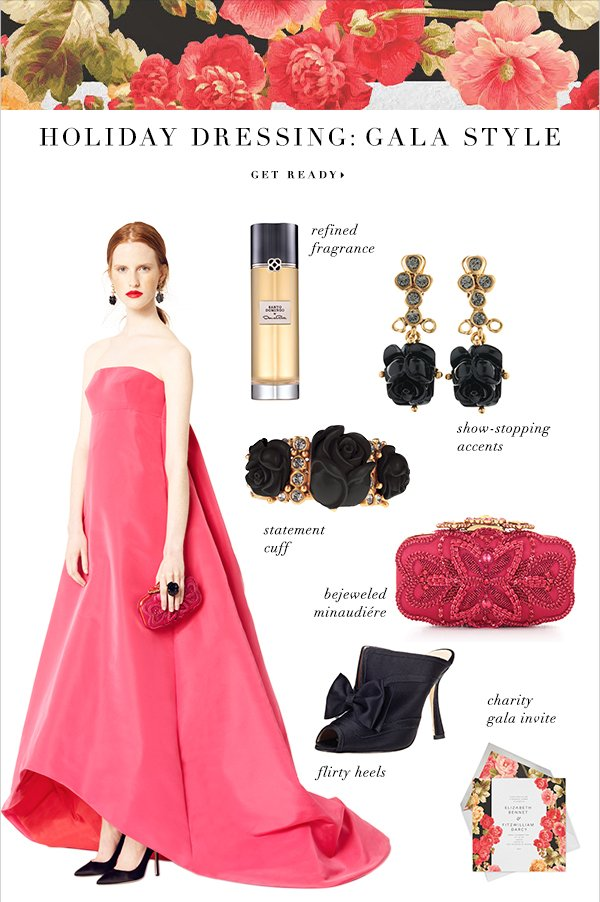 HOLIDAY DRESSING GALA STYLE GET READY  refined fragrance show-stopping accents statement cuff bejeweled minaudiére  flirty heels charity gala invite