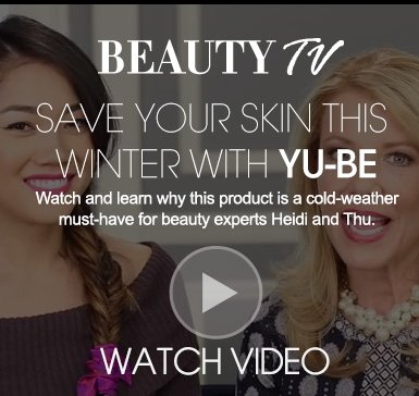 Beauty TV Daily VideoSave Your Skin This Winter With Yu-BeWatch and learn why this product is a cold-weather must-have for beauty experts Heidi and Thu.Watch Video>>