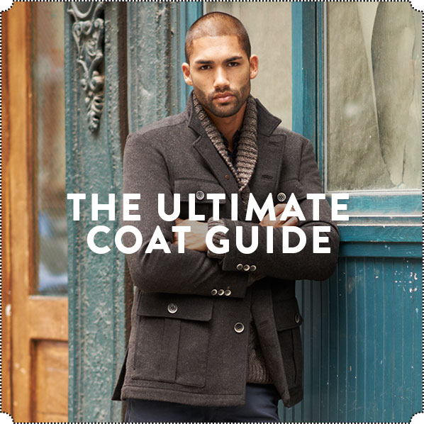 THE ULTIMATE COAT GUIDE