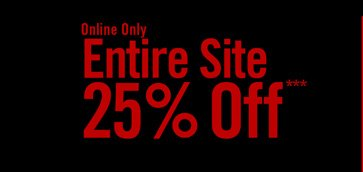 ENTIRE SITE 25% OFF***