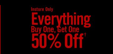 EVERYTHING BUY ONE, GET ONE 50% OFF†