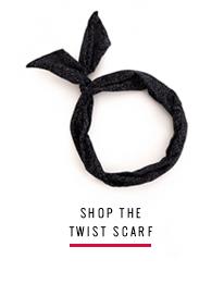 shop the twist scarf
