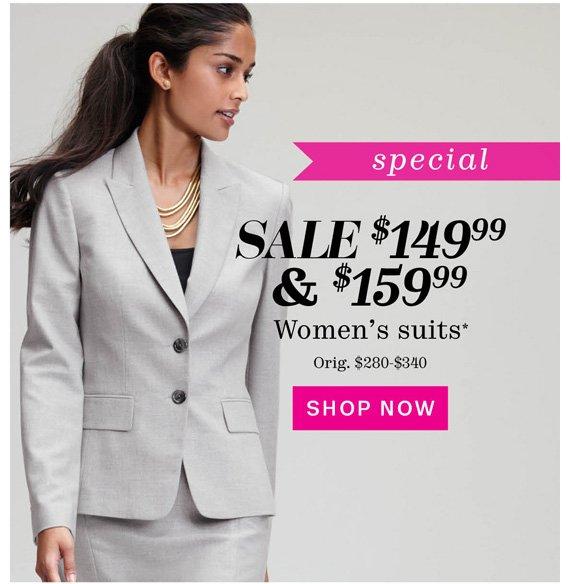 Special. Sale $149.99 & $159.99 Women's Suits*. Shop Now