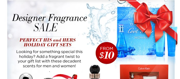 Signature Scents: His & Hers Holiday Gift Sets. Looking for something special this holiday? Add a fragrant twist to your gift list with these decadent scents for men and women!