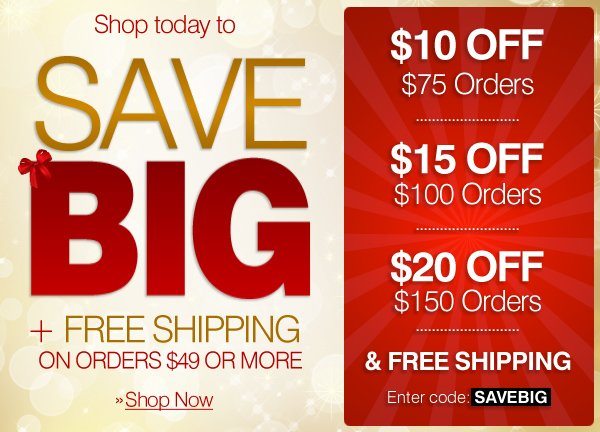 Save Big - $10 Off $75, $15 off $100, $20 Off $150 - Enter Code: SAVEBIG