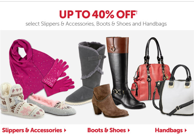 Up To 40% OFF+ Select Slippers, Boots & Shoes and Handbags