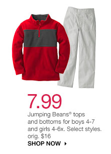 7.99  Jumping Beans tops and bottoms for boys 4-7 and girls 4-6x. Select styles. orig. $16. SHOP NOW