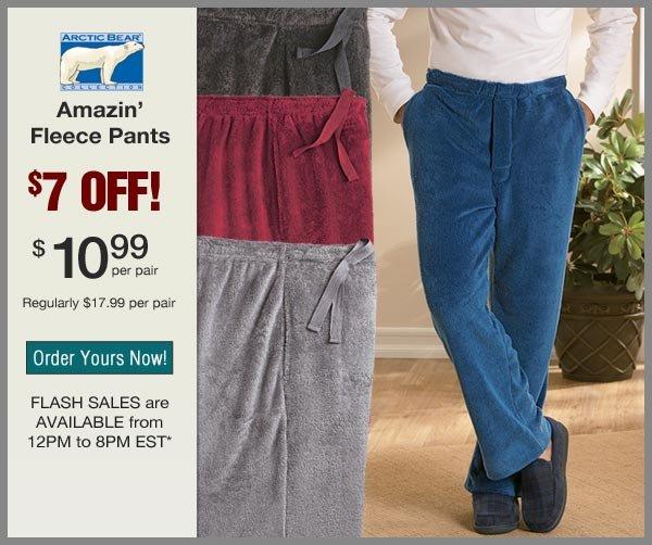 $7 OFF Fleece Pants