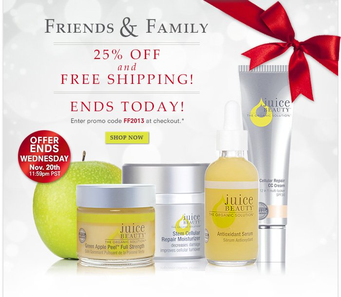 ENDS TODAY! Friends & Family - 25% off + Free Shipping!