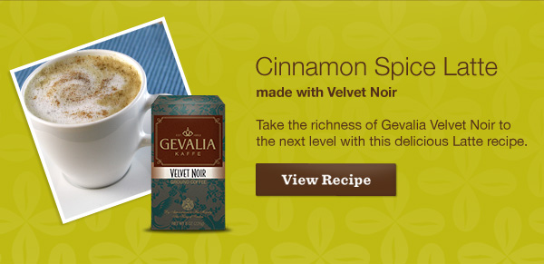 Cinnamon Spice Latte made with Velvet Noir. Take the richness of Gevalia Velvet Noir to the next level with this delicious Latte recipe. View Recipe.