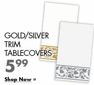 Gold/Silver Trim Tablecovers