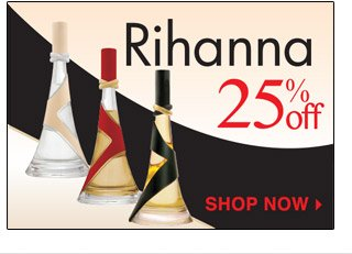 25% OFF RIHANNA On Line and In Store