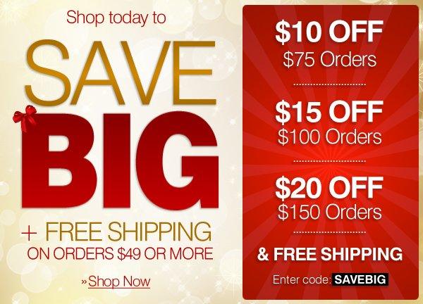 Save Big - $10 Off $75, $15 off $100, $20 Off $150 - Enter Code: SAVEBIG