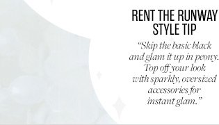 RENT THE RUNWAY STYLE TIP